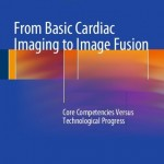 From Basic Cardiac Imaging to Image Fusion: Core Competencies Versus Technological Progress
