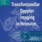Transfontanellar Doppler Imaging in Neonates (Medical Radiology / Diagnostic Imaging)