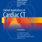 Clinical Applications of Cardiac CT, 2nd Edition
