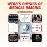 Webb's Physics of Medical Imaging, 2nd Edition
