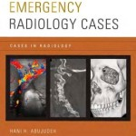 Emergency Radiology Cases (Cases in Radiology)
