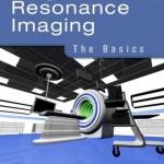 Magnetic Resonance Imaging: The Basics