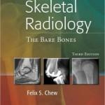 Skeletal Radiology: The Bare Bones Edition 3