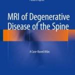 MRI of Degenerative Disease of the Spine: A Case-Based Atlas