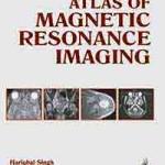 Atlas of Magnetic Resonance Imaging