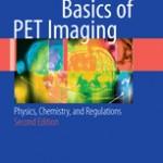 Basics of PET Imaging                            :Physics, Chemistry, and Regulations