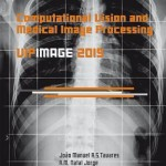 Computational Vision and Medical Image Processing V  :  Proceedings of the 5th Eccomas Thematic Conference on Computational Vision and Medical Image Proc