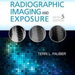 Radiographic Imaging and Exposure, 5th Edition