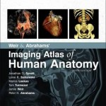 Weir & Abrahams' Imaging Atlas of Human Anatomy, 5th Edition