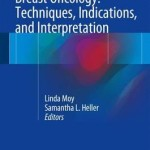 Breast Oncology: Techniques, Indications, and Interpretation 2017