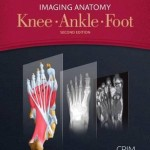Imaging Anatomy: Knee, Ankle, Foot, 2nd Edition