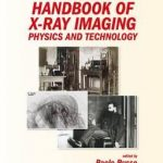 Handbook of X-ray Imaging : Physics and Technology