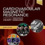 Cardiovascular Magnetic Resonance : A Companion to Braunwald's Heart Disease
