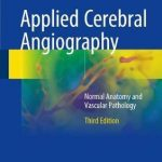 Applied Cerebral Angiography : Normal Anatomy and Vascular Pathology