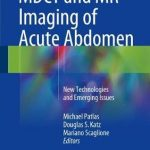 MDCT and MR Imaging of Acute Abdomen : New Technologies and Emerging Issues