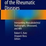Diagnostic Radiology of the Rheumatic Diseases : Interpreting Musculoskeletal Radiographs, Ultrasound, and MRI