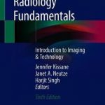 Radiology Fundamentals : Introduction to Imaging & Technology