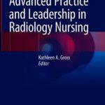 Advanced Practice and Leadership in Radiology Nursing
