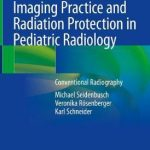 Imaging Practice and Radiation Protection in Pediatric Radiology : Conventional Radiography
