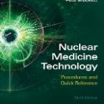 Nuclear Medicine Technology: Procedures and Quick Reference