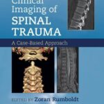 Clinical Imaging of Spinal Trauma : A Case-Based Approach