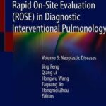 Rapid On-Site Evaluation (ROSE) in Diagnostic Interventional Pulmonology : Volume 3: Neoplastic Diseases